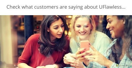 Check what customers are saying about UFlawless...