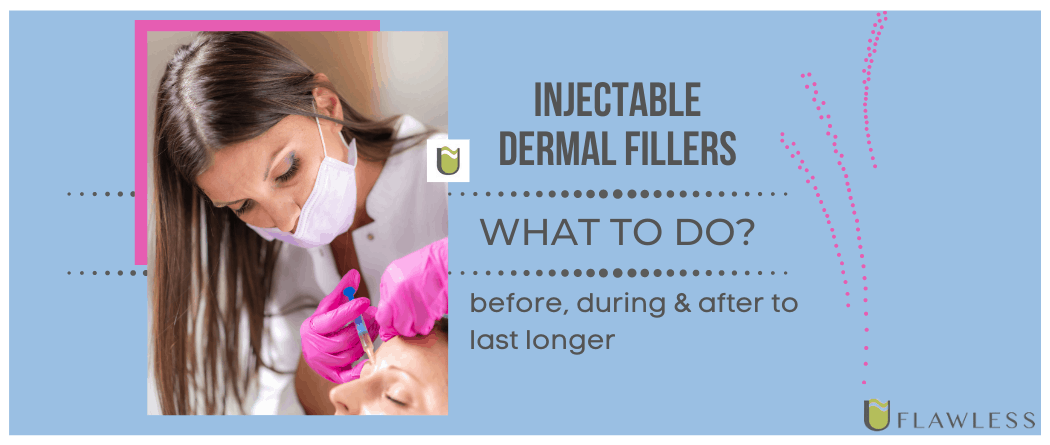 What to do for dermal fillers last longer?