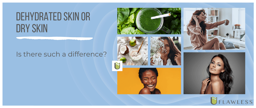 Dehydrated skin or dry skin? What's the difference?